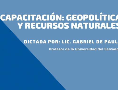 Capacitación: Geopolítica y Recursos Naturales